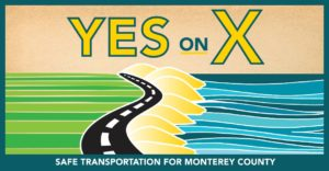 Yes on Measure X - Safe Transportation for Monterey County